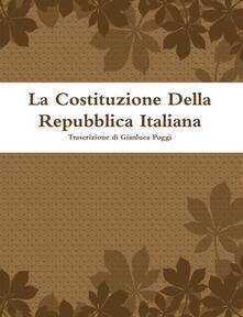 La Costituzione della Repubblica italiana - Gianluca Poggi - ebook