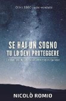 Se hai un sogno tu lo devi proteggere - Nicolò Romio - ebook