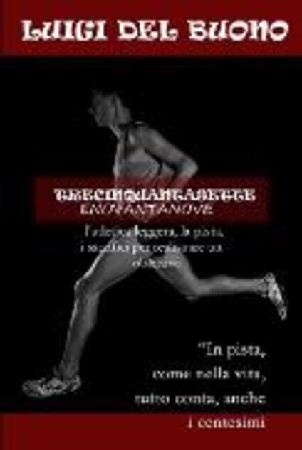 Trecinquantasetteenovantanove (3'57''99) - Luigi Del Buono - ebook