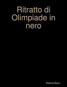 Ritratto di olimpiade in nero - Roberto Bosio - ebook