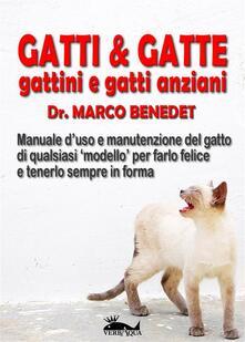 Gatti & gatte gattini e gatti anziani - Marco Benedet - ebook