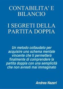Contabilità e bilancio: i segreti della partita doppia - Andrea Nazeri - ebook