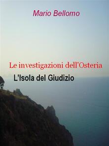 Le investigazioni dell'osteria. L'isola del giudizio - Mario Bellomo - ebook