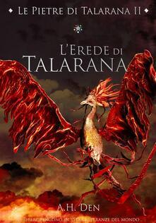 L' erede di Talarana. Le pietre di Talarana. Vol. 2 - Alessandro H. Den - ebook