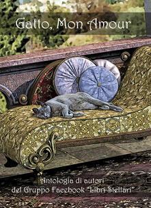 Gatto, Mon Amour - Aa.vv. - A Cura Di Stella Demaris - ebook