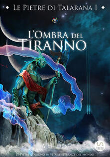 L' ombra del tiranno. Le pietre di Talarana. Vol. 1 - Alessandro H. Den - ebook