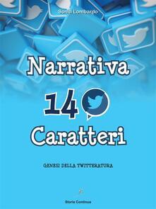 Narrativa in 140 caratteri. Genesi della twitteratura - Sonia Lombardo - ebook