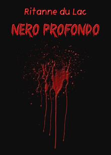 Nero profondo - Ritanne Du Lac - ebook
