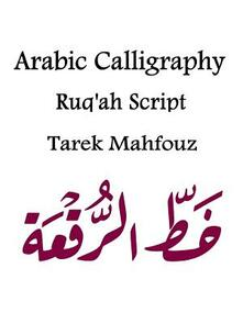 Arabic Calligraphy: Ruq'ah Script - Tarek Mahfouz - copertina