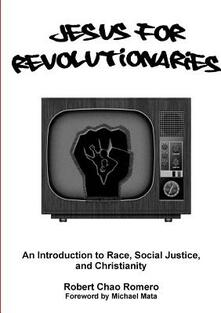 Jesus for Revolutionaries. An Introduction to Race, Social Justice, and Christianity - Robert Chao Romero - copertina