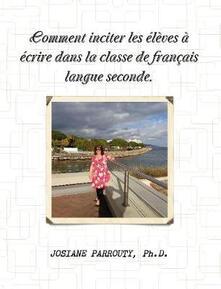 Comment inciter les élèves à écrire dans la classe de français langue seconde - Josiane Parrouty - copertina