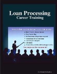 Loan Processing. Career Training - copertina