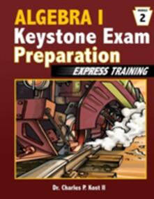 Algebra I. Keystone Exam Express Training. Vol. 2 - Charles P. Kost II - copertina