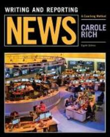 Writing and Reporting News: A Coaching Method - Carole Rich - cover