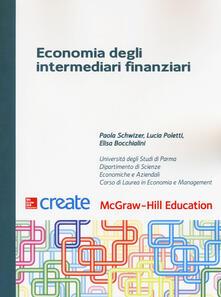 Economia degli intermediari finanziari - Paola Schwizer,Lucia Poletti,Elisa Bocchialini - copertina