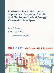 Elettrotecnica e elettronica applicata. Magnetic Circuits and Electromechanical Energy Conversion Principles - copertina