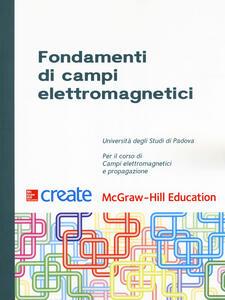 Fondamenti di campi elettromagnetici. Teoria e applicazioni. Con Contenuto digitale per download e accesso on line