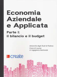 Economia aziendale e applicata. Vol. 1: bilancio e il budget, Il. - copertina