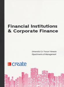 Financial institutions & corporate finance. Ediz. inglese - copertina