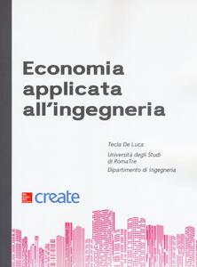 Economia applicata all'ingegneria. Con Contenuto digitale per download e accesso on line - Tecla De Luca - copertina