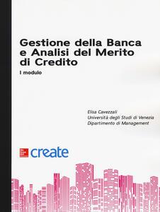 Gestione della banca e analisi del merito di credito. I modulo - Elisa Cavezzali - copertina