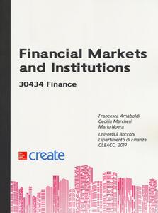 Financial markets and institutions 30434 finance - Francesca Arnaboldi,Cecilia Marchesi,Mario Noera - copertina