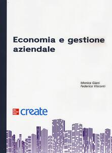 Economia e gestione aziendale - Monica Giani,Federico Visconti - copertina