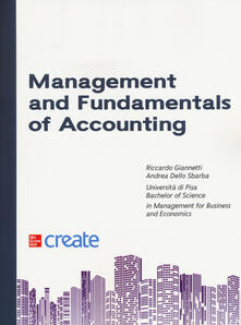 Management and fundamentals of accounting - Riccardo Giannetti,Andrea Dello Sbarba - copertina