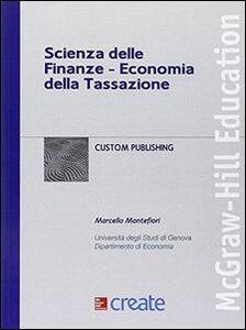 Libro Scienza delle finanze. Economia della tassazione
