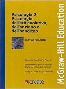 Libro Psicologia 2: psicologia dell'età evolutiva, dell'ansia