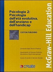 Psicologia 2: psicologia dell'età evolutiva, dell'ansia - copertina