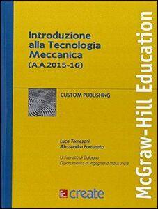 Libro Introduzione alla tecnologia meccanica (a.a. 2015-16)