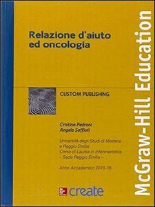 Foto Cover di Relazione d'aiuto ed oncologia, Libro di  edito da McGraw-Hill Education