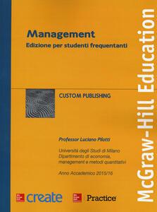 Management. Ediz. per studenti frequentanti. Anno accademico 2015/16 - Luciano Pilotti - copertina