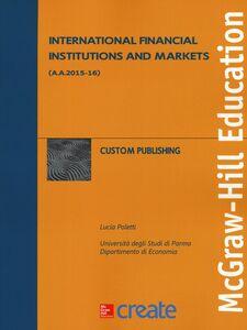 Foto Cover di International financial institutions and markets, Libro di Lucia Poletti, edito da McGraw-Hill Education