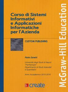Foto Cover di Corso di sistemi informativi e applicazioni informatiche per l'azienda, Libro di Paolo Zanetti, edito da McGraw-Hill Education