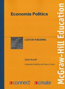 Foto Cover di Economia politica, Libro di Giulio Piccirilli, edito da McGraw-Hill Education