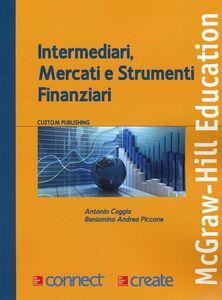 Libro Intermediari, mercati e strumenti finanziari Antonio Caggia , Beniamino A. Piccone
