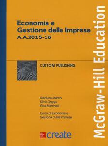 Economia e gestione delle imprese - Gianluca Marchi,Silvia Grappi,Elisa Martinelli - copertina