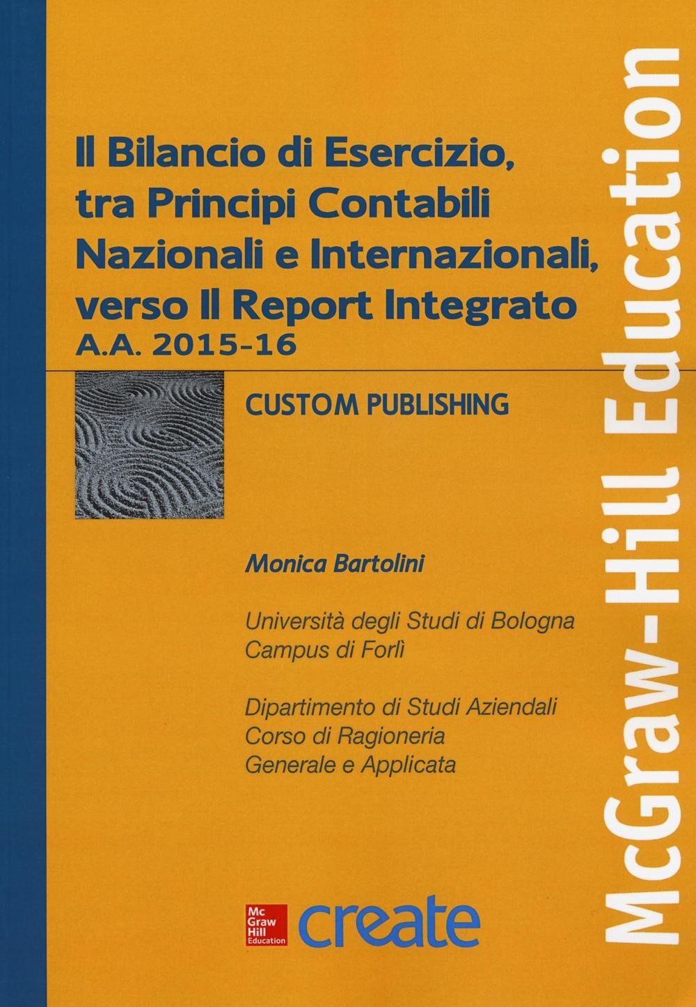 Il bilancio di esercizio, tra principi contabili nazionali e internazionali, verso il Report Integrato a.a. 2015-16