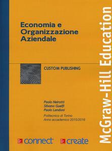 Economia e organizzazione aziendale. Con aggiornamento online - Paolo Neirotti,Silvano Guelfi,Paolo Landoni - copertina