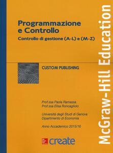 Programmazione e controllo. Controllo di gestione (A-L) e (M-Z) - Elisa Roncagliolo,Paola Ramassa - copertina