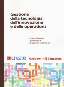 Foto Cover di Gestione della tecnologia, dell'innovazione e delle operations, Libro di  edito da McGraw-Hill Education