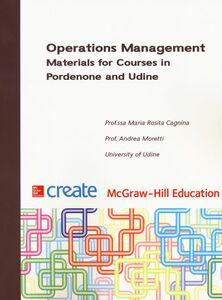Libro Operation management. Materials for courses in Pordenone and Udine M. Rosita Cagnina , Andrea Moretti