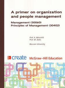 Foto Cover di Primer on organization and people management. Management. Principles of management (A), Libro di Alessandro Minichilli,Maurizio Zollo, edito da McGraw-Hill Education
