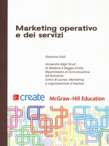 Foto Cover di Marketing operativo e dei servizi, Libro di Giovanna Galli, edito da McGraw-Hill Education