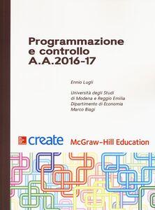 Foto Cover di Programmazione e controllo A. A. 2016-17, Libro di Ennio Lugli, edito da McGraw-Hill Education