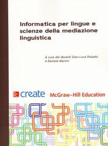 Libro Informatica per lingue e scienze della mediazione linguistica