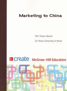 Foto Cover di Marketing to China, Libro di Tiziano Vescovi, edito da McGraw-Hill Education