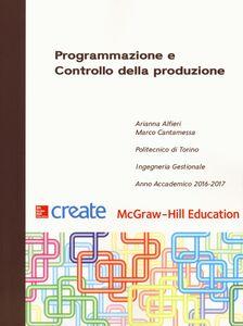 Foto Cover di Programmazione e controllo della produzione, Libro di Arianna Alfieri,Marco Cantamessa, edito da McGraw-Hill Education
